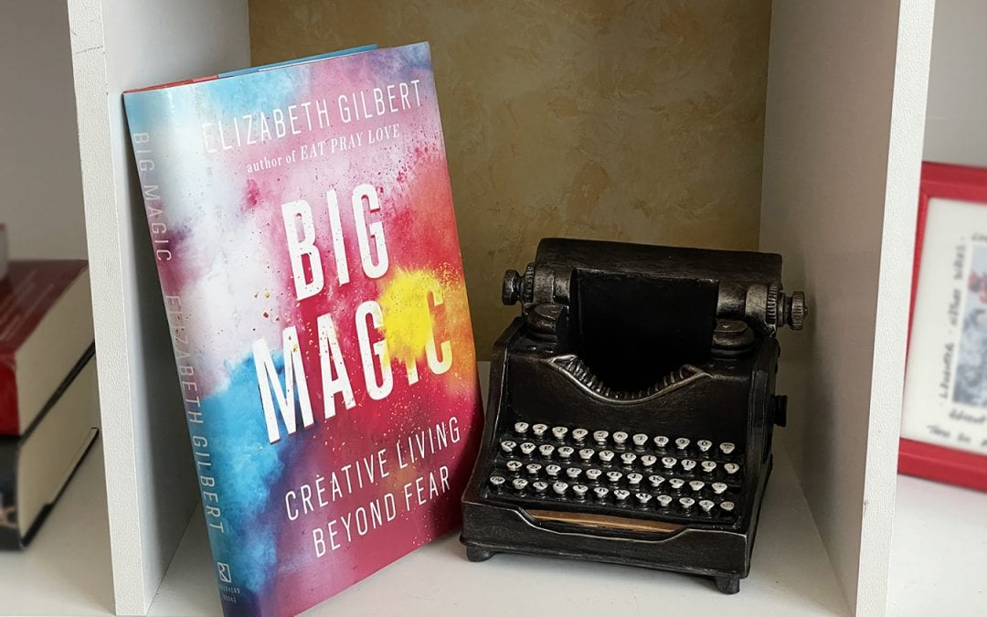 """Big Magic"" book by Elizabeth Gilbert"