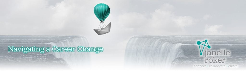 janelle roker navigating a career transition hot air balloon waterfall online business course e-course ecourse leadership coach class classes